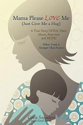 Mama Please Love Me Just Give Me A Hug  Book PDF