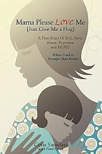 Mama Please Love Me (Just Give Me a Hug)