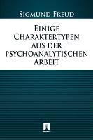 Einige Charaktertypen aus der psychoanalytischen Arbeit PDF
