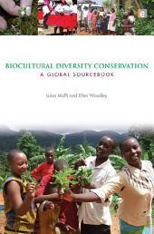 Biocultural Diversity Conservation: A Global Sourcebook