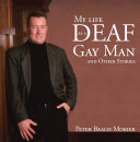 My Life as a Deaf Gay Man and Other Stories