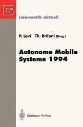 Autonome Mobile Systeme 1994: 10. Fachgespräch, Stuttgart, 13. und 14. Oktober 1994