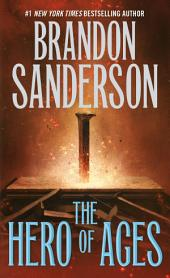 Hero of Ages, The: Book Three of Mistborn