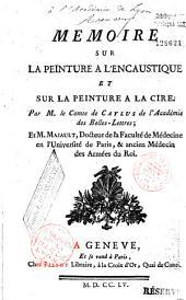 Mémoire sur la Peinture à l'encaustique et sur la Peinture à la cire [Comte de Caylus]