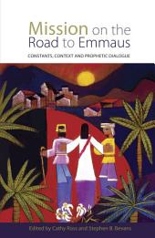Mission on the Road to Emmaus: Constants, Context and Prophetic Dialogue
