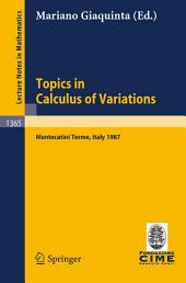 Topics in Calculus of Variations: Lectures given at the 2nd 1987 Session of the Centro Internazionale Matematico Estivo (C.I.M.E.) held at Montecatini Terme, Italy, July 20-28, 1987