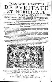 Tractatus bipartitus de puritate et nobilitate probanda: secundum statutas Officij Inquisitionis, Regij Ordinum Senatus ... ad explicationem Regiae Pragmaticae Sanctionis