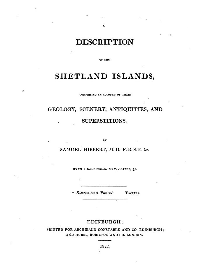 A Description of the Shetland Islands, Comprising an Account of Their Geology, Scenery, Antiquities, and Superstitions