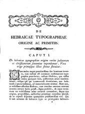 De Hebraicae typographiae origine ac primitiis seu antiquis ac rarissimis Hebraicorum librorum editionibus seculi 15. Disquisitio historico-critica Johannis Bernardi De-Rossi ..