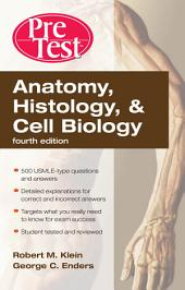Anatomy, Histology, & Cell Biology: PreTest Self-Assessment & Review, Fourth Edition: Edition 4