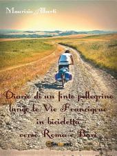 Diario di un finto pellegrino lungo le Vie Francigene in bicicletta verso Roma e Bari