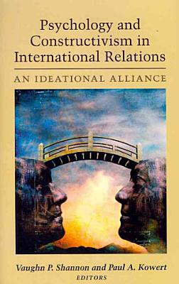 Psychology and Constructivism in International Relations