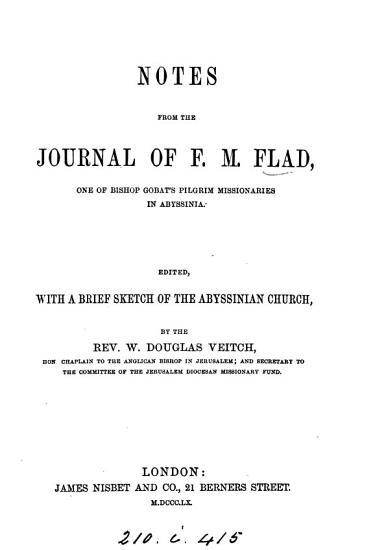 Notes from the journal of F   really J   M  Flad  ed   with a brief sketch of the Abyssinian Church  by W D  Veitch PDF