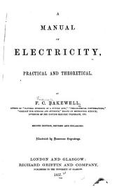 A Manual of Electricity, Practical and Theoretical