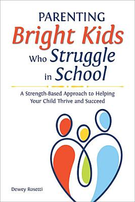 Parenting Bright Kids Who Struggle in School