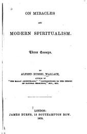 On Miracles and Modern Spiritualism: Three Essays