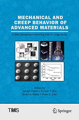 Mechanical and Creep Behavior of Advanced Materials
