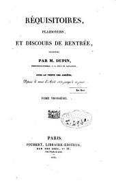 Réquisitoires, plaidoyers et discours de rentrée: Volume3