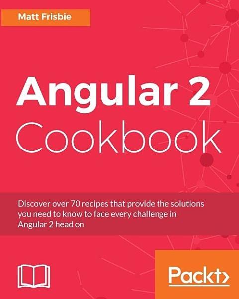 Angular 2 Cookbook PDF