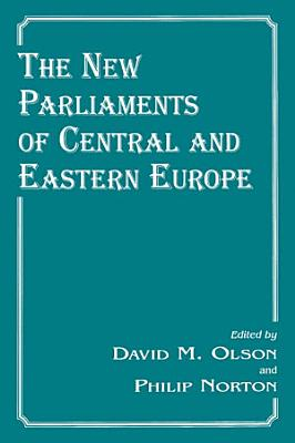 The New Parliaments of Central and Eastern Europe PDF