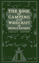 The Book Of Camping And Woodcraft (Legacy Edition)
