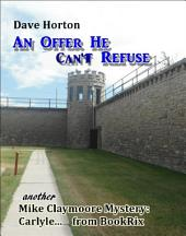An Offer He Can't Refuse: another Mike Claymore Mystery: Carlyle