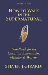 How To Walk In The Supernatural Book PDF