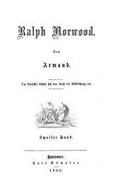 Ralph Norwood: Von Armand. [d. i. Friedrich August Strubberg] Der Verfasser behält sich das Recht der Übersetzung vor. 2