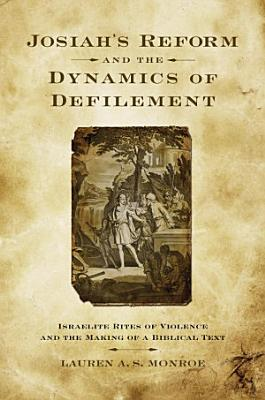 Josiah s Reform and the Dynamics of Defilement