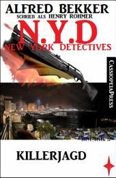 Alfred Bekker schrieb als Henry Rohmer- Killerjagd : N.Y.D. - New York Detectives: Cassiopeiapress Kriminalroman