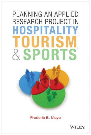 Planning an Applied Research Project in Hospitality  Tourism  and Sports