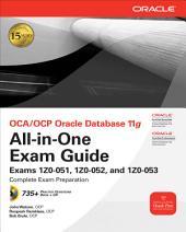 OCA/OCP Oracle Database 11g All-in-One Exam Guide: Exams 1Z0-051, 1Z0-052, 1Z0-053