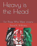 Heavy Is The Head For Those Eho Wear Crowns PDF