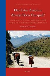 Has Latin America Always Been Unequal  Book PDF