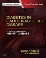 Diabetes in Cardiovascular Disease  A Companion to Braunwald s Heart Disease E Book PDF