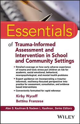 Essentials of Trauma Informed Assessment and Intervention in School and Community Settings PDF