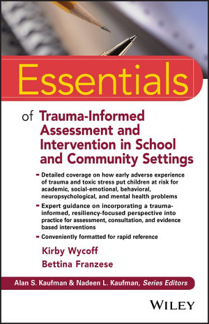 Essentials of Trauma Informed Assessment and Intervention in School and Community Settings