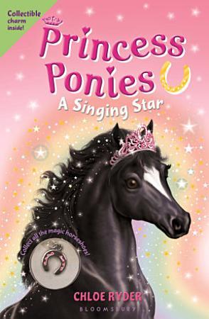 Princess Ponies 8  A Singing Star PDF