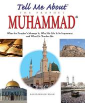 Tell Me About The Prophet Muhammad (Goodword)