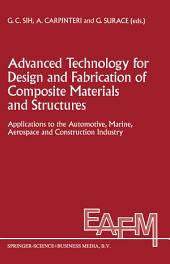 Advanced Technology for Design and Fabrication of Composite Materials and Structures: Applications to the Automotive, Marine, Aerospace and Construction Industry