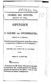 Chambre des députés. Session de 1824. Opinion de M. Clausel de Coussergues,... sur les secours aux communes pour réparations ou acquisitions d'églises ou de presbytères...: séance du 14 juillet 1824