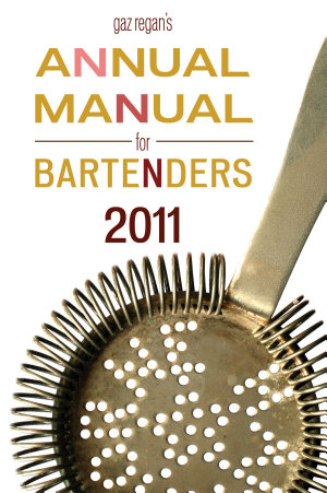 Gaz Regan s Annual Manual for Bartenders  2011