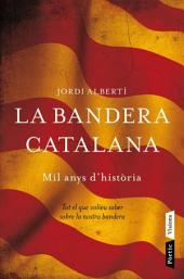 La bandera catalana: Mil anys d'història