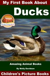 My First Book About Ducks - Amazing Animal Books - Children's Picture Books