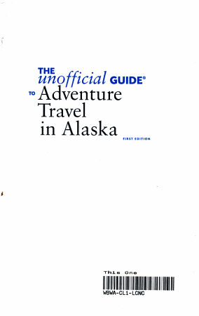 The Unofficial Guide to Adventure Travel in Alaska PDF