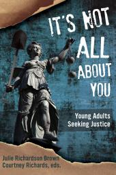 It's Not All About You: Young Adults Seeking Justice