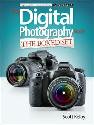 Scott Kelby S Digital Photography Boxed Set Parts 1 2 3 4 And 5 Book PDF