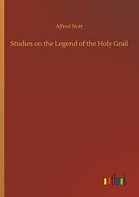 Studies on the Legend of the Holy Grail PDF