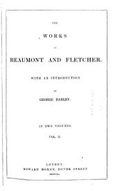 The Works of Beaumont and Fletcher with an Introduction by George Darley: Volume 2
