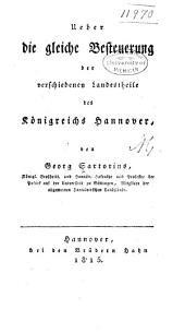 Ueber die gleiche Besteuerung der verschiedenen Landestheile des Königreichs Hannover ...